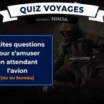 Quiz Voyages – Niveau Ninja ⭐⭐⭐⭐
